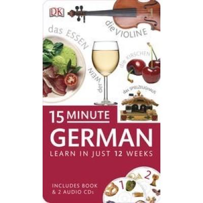 15 Minute German: Learn in Just 12 Weeks: Book and CD Pack