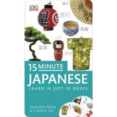 15 Minute Japanese: Learn in Just 12 Weeks: Book and CD Pack