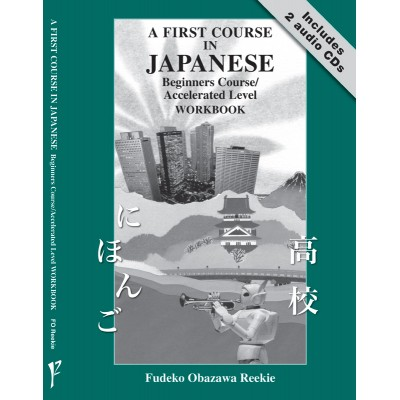 A FIRST COURSE IN JAPANESE - BEGINNERS COURSE/ACCELERATED LEVEL