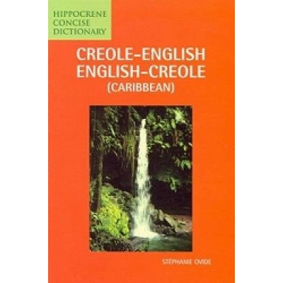 Creole-English / English-Creole (Caribbean) Concise Dictionary