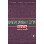 Indonesian Grammar in Context: Asyik Berbahasa Indonesia
