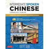 Intermediate Spoken Chinese: A Practical Approach to Fluency in Spoken Mandarin