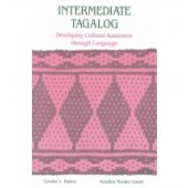 Intermediate Tagalog: Developing Cultural Awareness Through Language (Paperback)