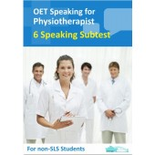 OET Speaking for Physiotherapist - 6 Speaking Subtest for Non SLS Students