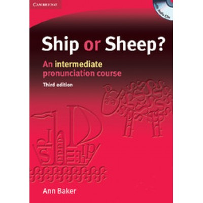 Ship or Sheep? Book and Audio CD Pack An Intermediate Pronunciation Course 3rd Edition