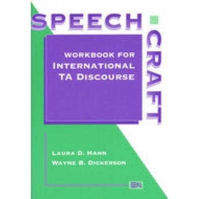 Speechcraft: Workbook for International TA Discourse