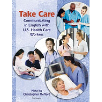 Take Care Communicating in English with U.S. Health Care Workers With Audio CD